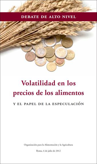 Volatilidad en los precios de los alimentos y el papel de la especulación • Food Price Volatility and the Role of Speculation